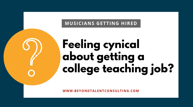 Feeling cynical about getting a college teaching job?