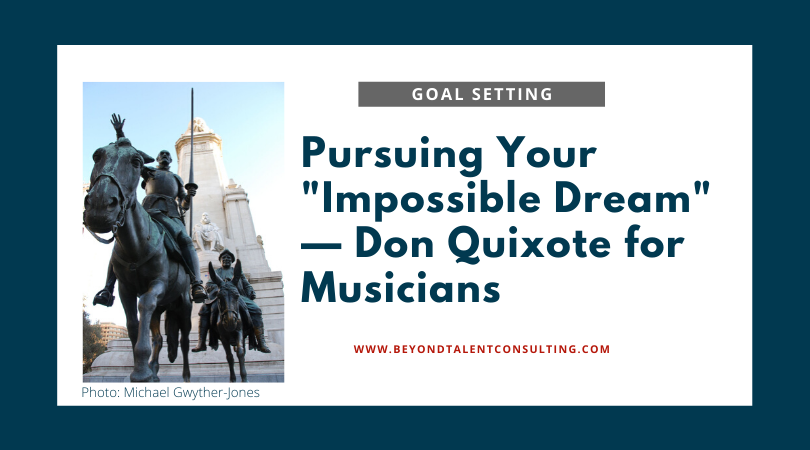 Don Quixote and your impossible dream