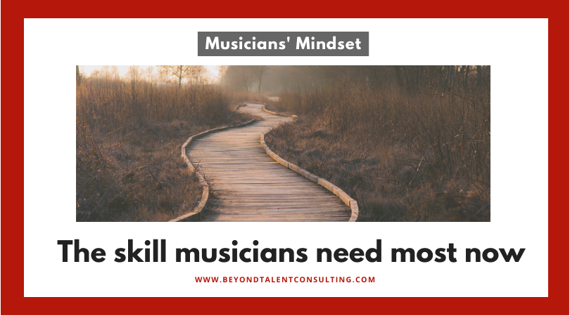 The skill musicians need most now