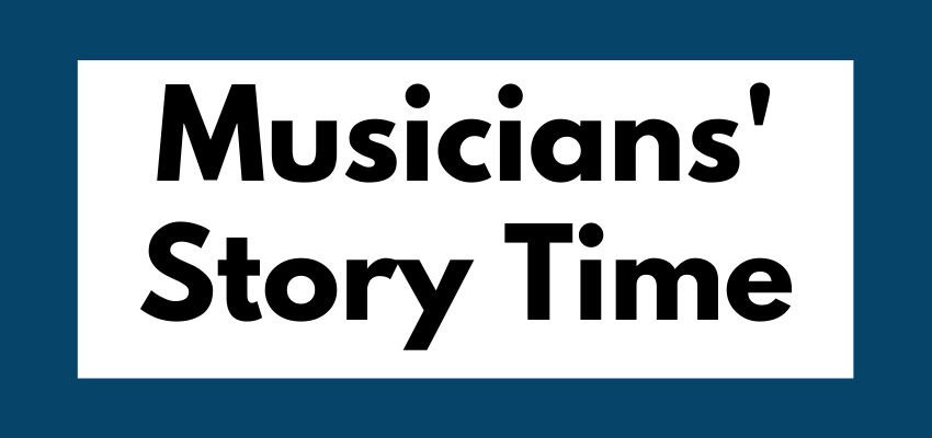 Musicians' story time: Is this you?