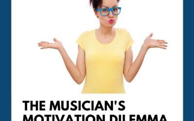 The Musician's Motivation Dilemma