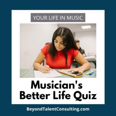 Musician's Better Life Quiz